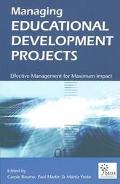 Managing Educational Development Projects Effective Management for Maximum Impact