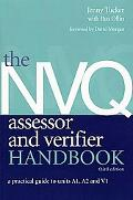 NVQ Assessor and Verifier Handbook A Practical Guide to Units A1, A2 and V1