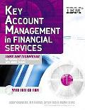 Key Account Management In Financial Services Tools and Techniques for Building Strong Relati...