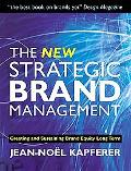 New Strategic Brand Management Creating And Sustaining Brand Equity Long Term