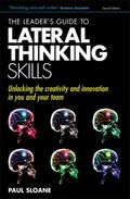 Leader's Guide to Skills Unlocking the Creativity and Innovation in You and Your Team