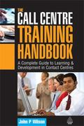 The Call Centre Training Handbook: A Complete Guide to Learning and Development in Contact C...