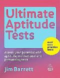 Ultimate Aptitude Tests: Assess Your Potential with Aptitude, Motivational and Personality T...