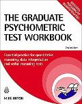 The The Graduate Psychometric Test Workbook: Essential Preparation for Quantitative Reasonin...