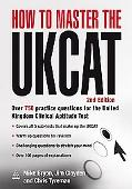 How to Master the UKCAT: Over 750 Practice Questions for the United Kingdom Clinical Aptitud...