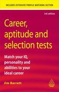 Career, Aptitude and Selection Tests: Match Your IQ, Personality and Abilities to Your Ideal...