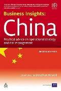 Business Insights : China: Practical Advice on Operational Strategy and Risk Management