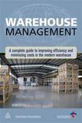 Warehouse Management: A Complete Guide to Improving Efficiency and Minimizing Costs in the M...