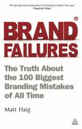 Brand Failures : The Truth about the 100 Biggest Branding Mistakes of All Time