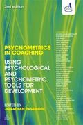 Psychometrics in Coaching : Using Psychological and Psychometric Tools for Development