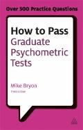 How to Pass Graduate Psychometric Tests : Essential Preparation for Numerical and Verbal Abi...