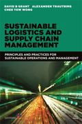 Sustainable Logistics and Supply Chain Management : Principles and Practices for Sustainable...