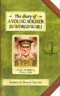 Diary of a Young Soldiers World War I: Yound Soldiers in World War 1 (History diaries)