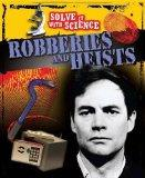 Robberies & Heists (Solve It With Science)