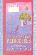 Three Indian Princesses The Stories of Savitri, Damayanti and Sita