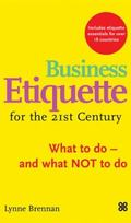 Business Etiquette For The 21st Century What To Do-and What Not To Do