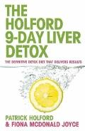 The Holford 9 Day Liver Detox: The Definitive Detox Diet That Delivers Results