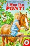 I Want That Pony! (Yellow storybooks)