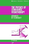 Physics of Conformal Radiotherapy Advances in Technology