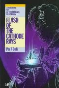 Flash of the Cathode Rays A History of J.J. Thomson's Electron