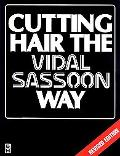 Cutting Hair the Vidal Sassoon Way The Vidal Sassoon Way