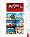 Congress, Convention and Exhibition Facilities Planning, Design and Management