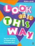 Look at It This Way Toys and Activities for Children With a Visual Impairment