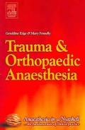 Trauma and Orthopaedic Anaesthesia