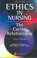 Ethics in Nursing The Caring Relationship