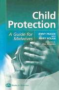Child Protection A Guide for Midwives