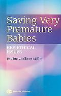 Saving Very Premature Babies Key Ethical Issues