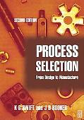 Process Selection From Design to Manufacture