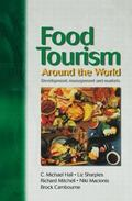 Food Tourism Around the World Development, Management and Markets