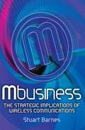 Mbusiness The Strategic Implications of Mobile Communications