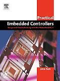 Practical Embedded Controllers Design and Troubleshooting With the Motorola 68Hc11