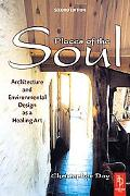 Places of the Soul Architecture and Environmental Design As a Healing Art