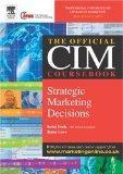 CIM Coursebook 04/05 Strategic Marketing Decisions