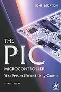 Pic Microcontroller Your Personal Introductory Course