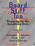 Board Stiff Too: Preparing for the Anesthesia Orals, 2e