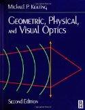 Geometric, Physical, and Visual Optics, 2e