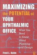 Maximizing the Potential of Your Ophthalmic Office What You Need to Know About Planning and ...