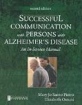 Successful Communication With Persons With Alzheimer's Disease An In-Service Manual