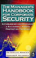 Manager's Handbook for Corporate Security Establishing and Managing a Successful Asset Prote...