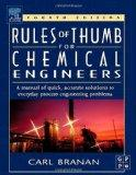 Rules Of Thumb For Chemical Engineers A Manual Of Quick, Accurate Solutions To Everyday Proc...