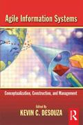 Agile Information Systems Conceptualization, Construction, And Management