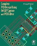 Complete PCB Design Using OrCAD Capture and Editor