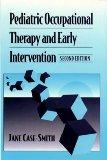 Pediatric Occupational Therapy and Early Intervention, 2e