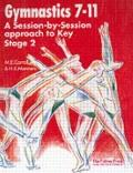 Gymnastics 7-11 A Session-By-Session Approach to Key Stage 2