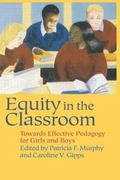 Equity in the Classroom Towards Effective Pedagogy for Girls and Boys
