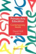 Primary Arts Education Contemporary Issues